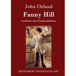 Fanny Hill oder Geschichte eines Freudenmädchens als Buch von John Cleland