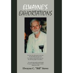 Elwayne's Exhortations als Buch von Elwayne C. Bill Stowe