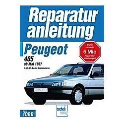Peugeot 405  ab Mai 1987; . - Buch