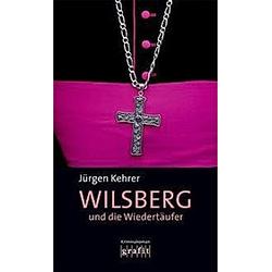 Wilsberg und die Wiedertäufer / Wilsberg Bd.5. Jürgen Kehrer  - Buch