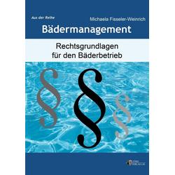 Rechtsgrundlagen für den Bäderbetrieb: eBook von Michaela Fisseler-Weinrich