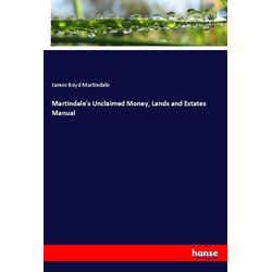 Martindale's Unclaimed Money Lands and Estates Manual als Buch von James Boyd Martindale