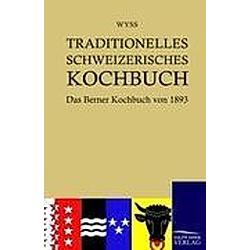 Traditionelles Schweizerisches Kochbuch. Hedwig Wyss  - Buch
