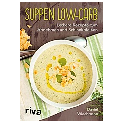 Suppen Low-Carb. Daniel Wiechmann  - Buch