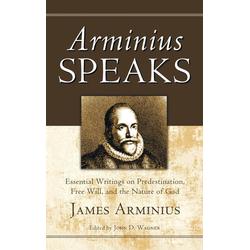 Arminius Speaks als Buch von James Arminius