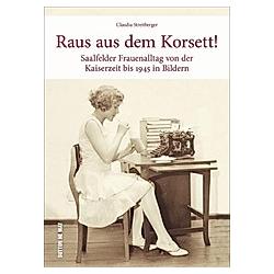 Raus aus dem Korsett!. Claudia Streitberger  - Buch