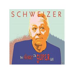 Schweizer - Das Fängt Ja Super An (Single) (Maxi Single CD)