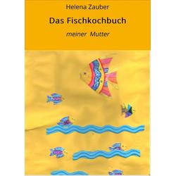 Das Fischkochbuch: eBook von Helena Zauber