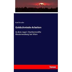 Goldschmiede-Arbeiten als Buch von Karl Drexler