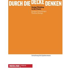 Durch die Decke denken als Buch von Jürgen Erbeldinger/ Thomas Ramge/ Erik Spiekermann