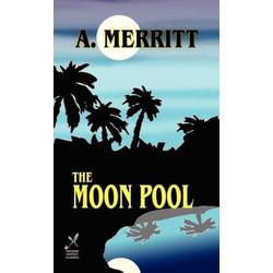 The Moon Pool als Buch von A. Merritt