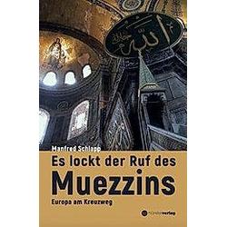 ES lockt der Ruf des Muezzins. Manfred Schlapp  - Buch