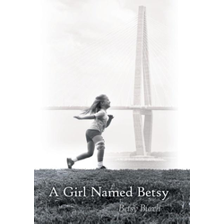 A Girl Named Betsy als Buch von Betsy Burch