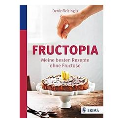 Fructopia. Deniz Ficicioglu  - Buch