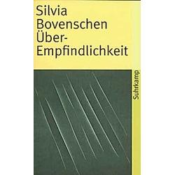 Über-Empfindlichkeit. Silvia Bovenschen  - Buch