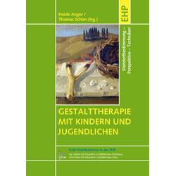 Gestalttherapie mit Kindern und Jugendlichen: Buch von