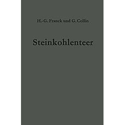 Steinkohlenteer. Heinz-Gerhard Franck  Gerd Collin  - Buch