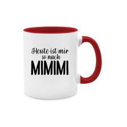 Shirtracer Tasse Heute ist mir so nach MIMIMI - Tasse mit Spruch - Tasse zweifarbig - Tassen, tasse mimimi