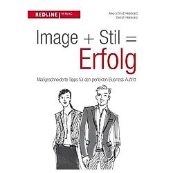 Image + Stil = Erfolg. Dietrich Hildebrand  Anke Schmidt-Hildebrand  - Buch