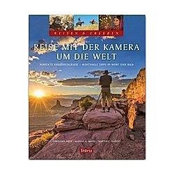 Reise mit der Kamera um die Welt. Martin Sigrist  - Buch
