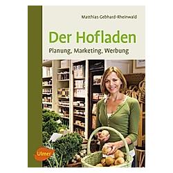 Der Hofladen. Matthias Gebhard-Rheinwald  - Buch