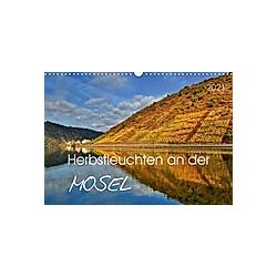 Herbstleuchten an der Mosel (Wandkalender 2021 DIN A3 quer)