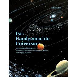 Das Handgemachte Universum: eBook von Johann Hobl