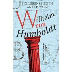 Wilhelm von Humboldt: Buch von Dorothee Nolte/ Wilhelm von Humboldt