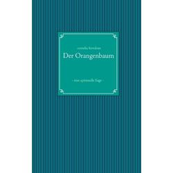 Der Orangenbaum als Buch von Cornelia Forndran