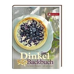 Das Dinkel-Backbuch. Judith Gmür-Stalder  - Buch