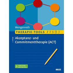 Therapie-Tools Akzeptanz- und Commitmenttherapie (ACT): Buch von Matthias Wengenroth