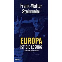 Europa ist die Lösung. Frank-Walter Steinmeier  - Buch