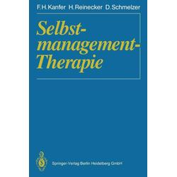 Selbstmanagement-Therapie: eBook von Frederick H. Kanfer/ Hans Reinecker/ Dieter Schmelzer
