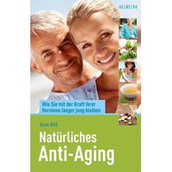 Natürliches Anti-Aging: Buch von Anne Hild