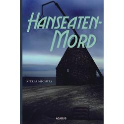 Hanseaten-Mord als Buch von Stella Michels