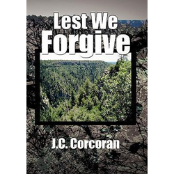 Lest We Forgive als Buch von J. C. Corcoran