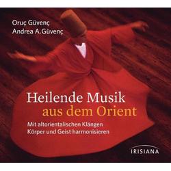 Heilende Musik aus dem Orient: Hörbuch Download von Oruç Güvenç/ Andrea Azize Güvenç