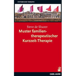 Muster familientherapeutischer Kurzzeit-Therapie: Buch von Steve de Shazer/ Steve DeShazer