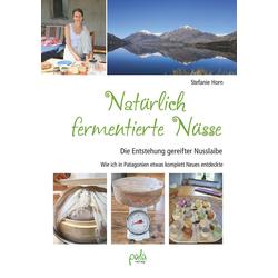Natürlich fermentierte Nüsse: Buch von Stefanie Horn