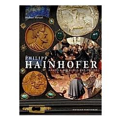 Philipp Hainhofer. Michael Wenzel  - Buch
