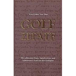 Golf Zitate. Yves C. Ton-That  - Buch