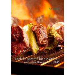 Leckere Rezepte für die Grillzeit mit dem Thermomix TM5 als Buch von Sofia Marks