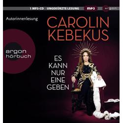 Es kann nur eine geben als Hörbuch CD von Carolin Kebekus