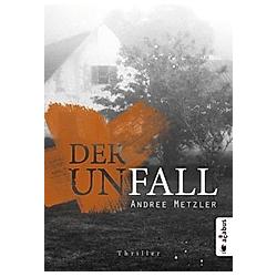 Der Unfall. Andree Metzler  - Buch