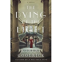 The Dying of the Light. Robert Goolrick  - Buch