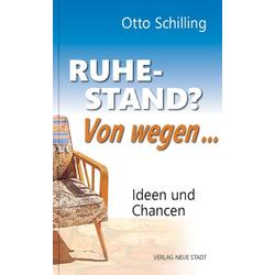 Ruhestand? Von wegen... als Buch von Otto Schilling