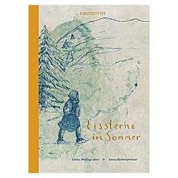 Eissterne im Sommer. Anna Rottensteiner  - Buch