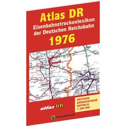ATLAS DR 1976 - Eisenbahnstreckenlexikon der Deutschen Reichsbahn: Buch von Harald Rockstuhl