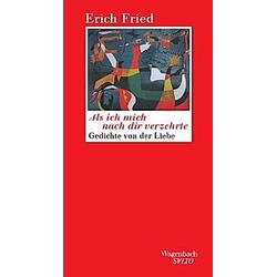 Als ich mich nach dir verzehrte. Erich Fried  - Buch