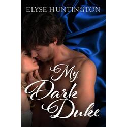 My Dark Duke: eBook von Elyse Huntington